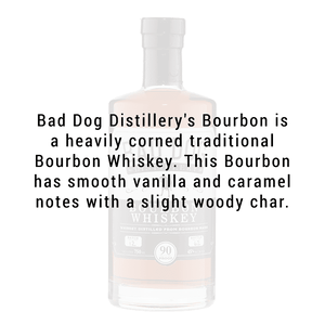 Bad Dog Distillery Bourbon Whiskey 750mL