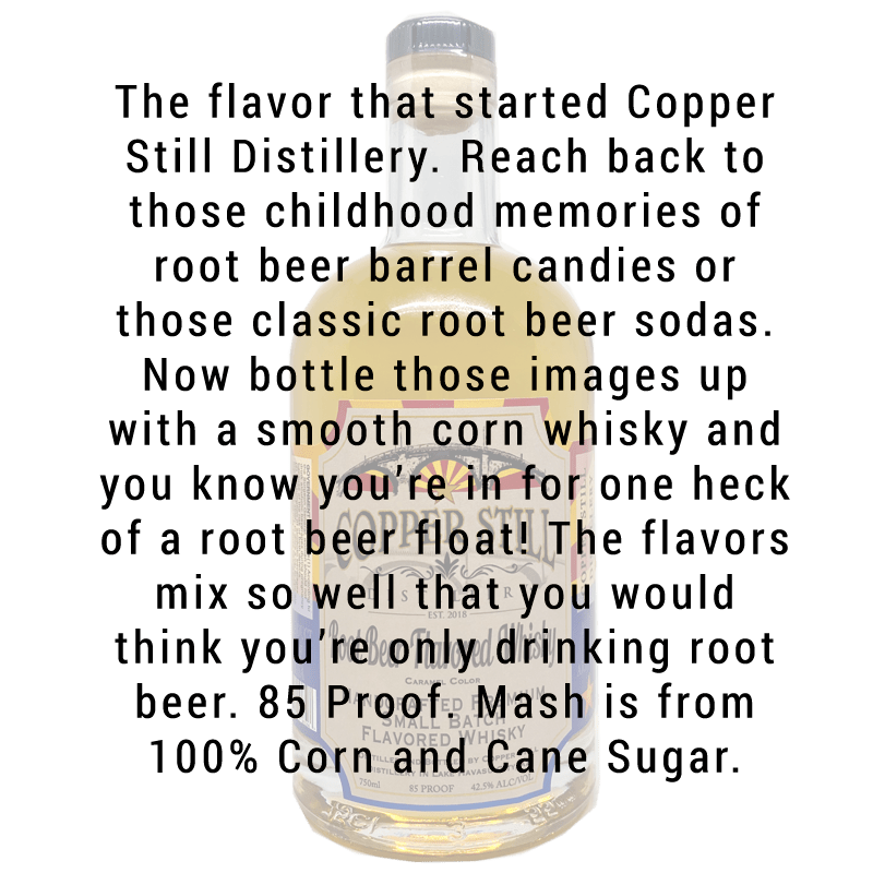 Copper Still Distillery Root Beer Flavored Whisky750mL