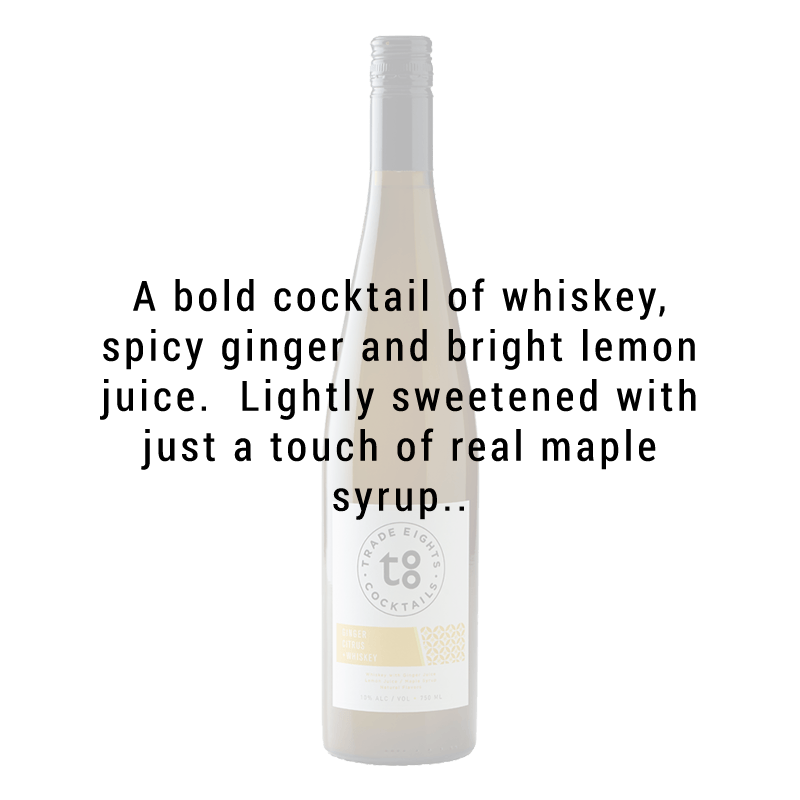 Trade Eights Cocktails Ginger Citrus Whiskey 750ml