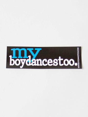 MyBoyDancesToo. Bumper Sticker