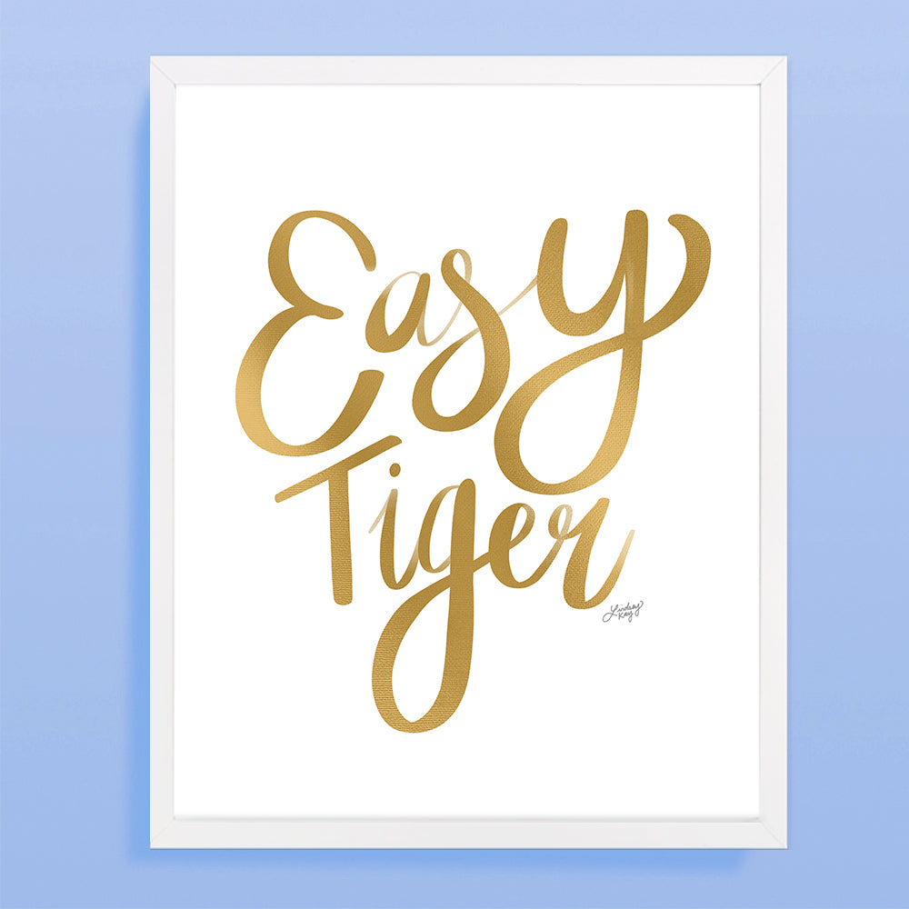 Easy Tiger (Gold Palette) - Art Print