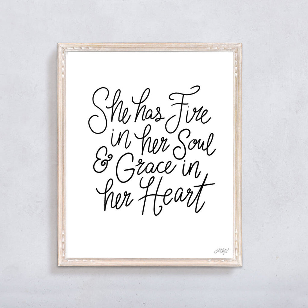 fire in her soul, grace in her heart, art print, hand-drawn lettering, wall art, black and white, lindsey kay co