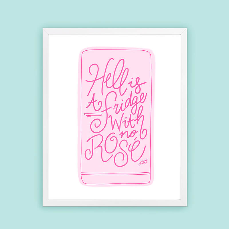 hell is a fridge with no rose, rose wine, wine quote, funny, hand-drawn, lettering, rose wine gift, art print, wall art, pink art, lindsey kay co
