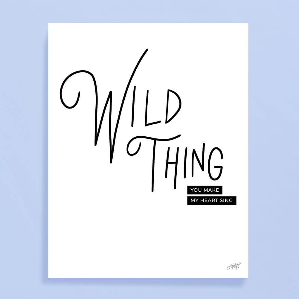 wild thing, lyrics, art print, wall art, lindsey kay co