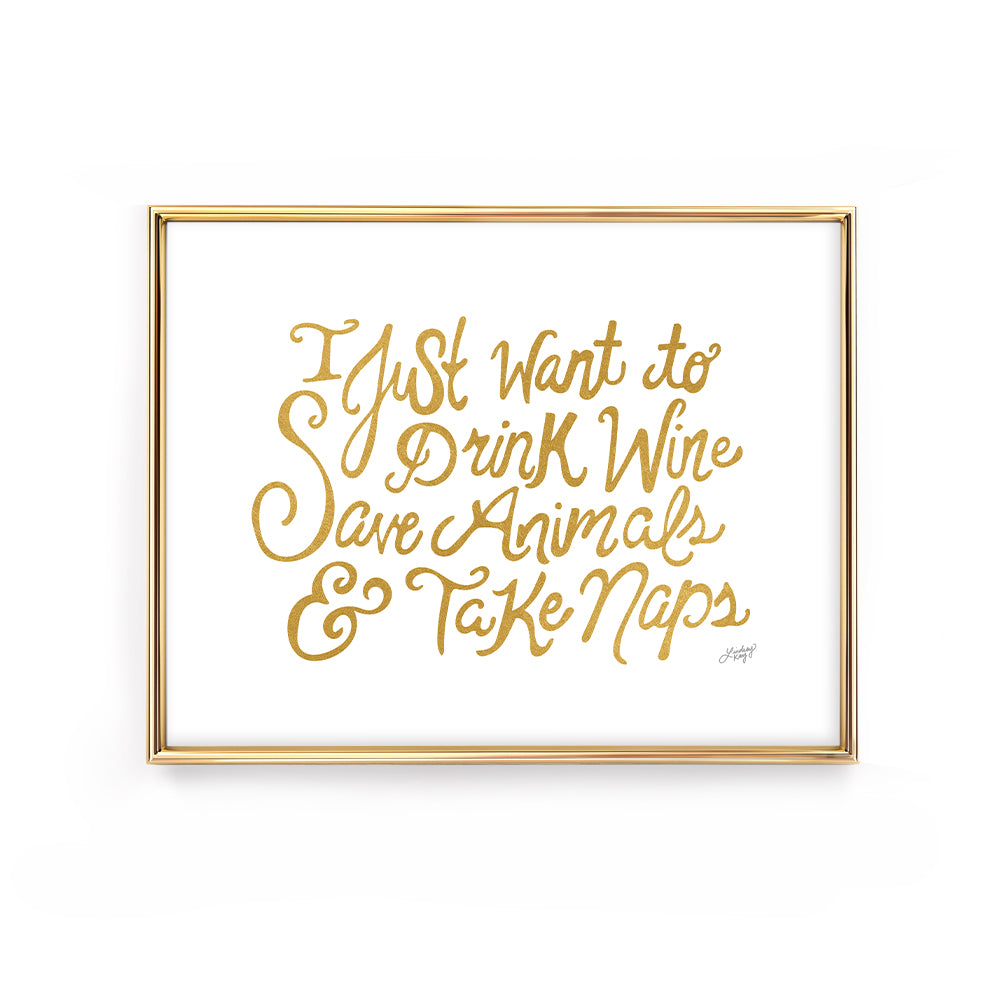 drink wine save animals take naps funny gold hand-lettered quote inspirational words art print lindsey kay collective