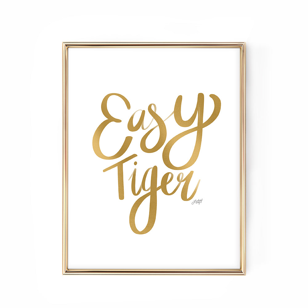 easy tiger gold hand-lettered art print poster