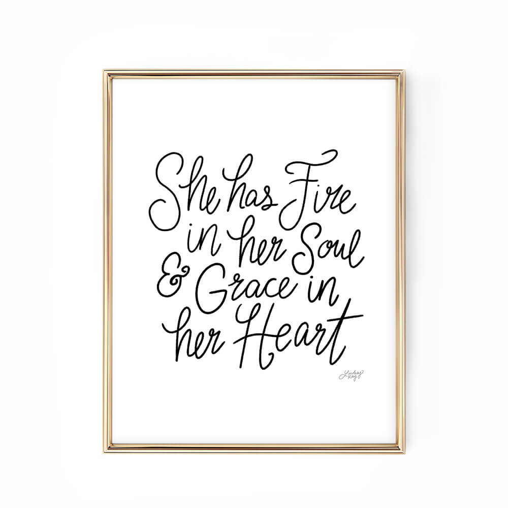 Fire in Her Soul & Grace in Her Heart - Art Print