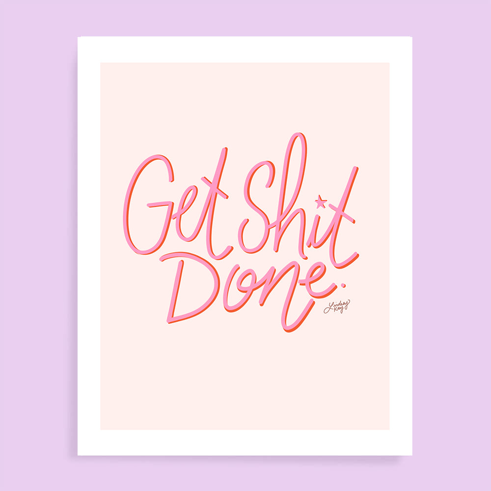 Get Shit Done (Pink Palette) - Art Print