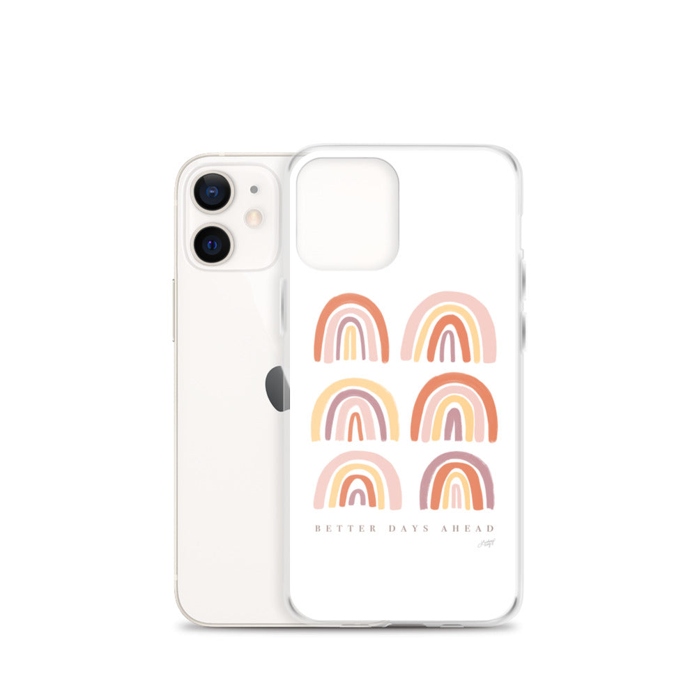 Better Days Ahead - iPhone Case