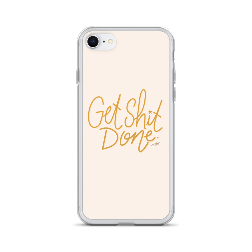 Get Shit Done - iPhone Case
