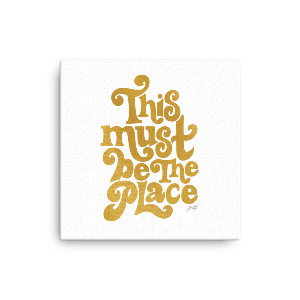 This must be the place ini gold hand-lettering on canvas designed by lindsey kay colleective