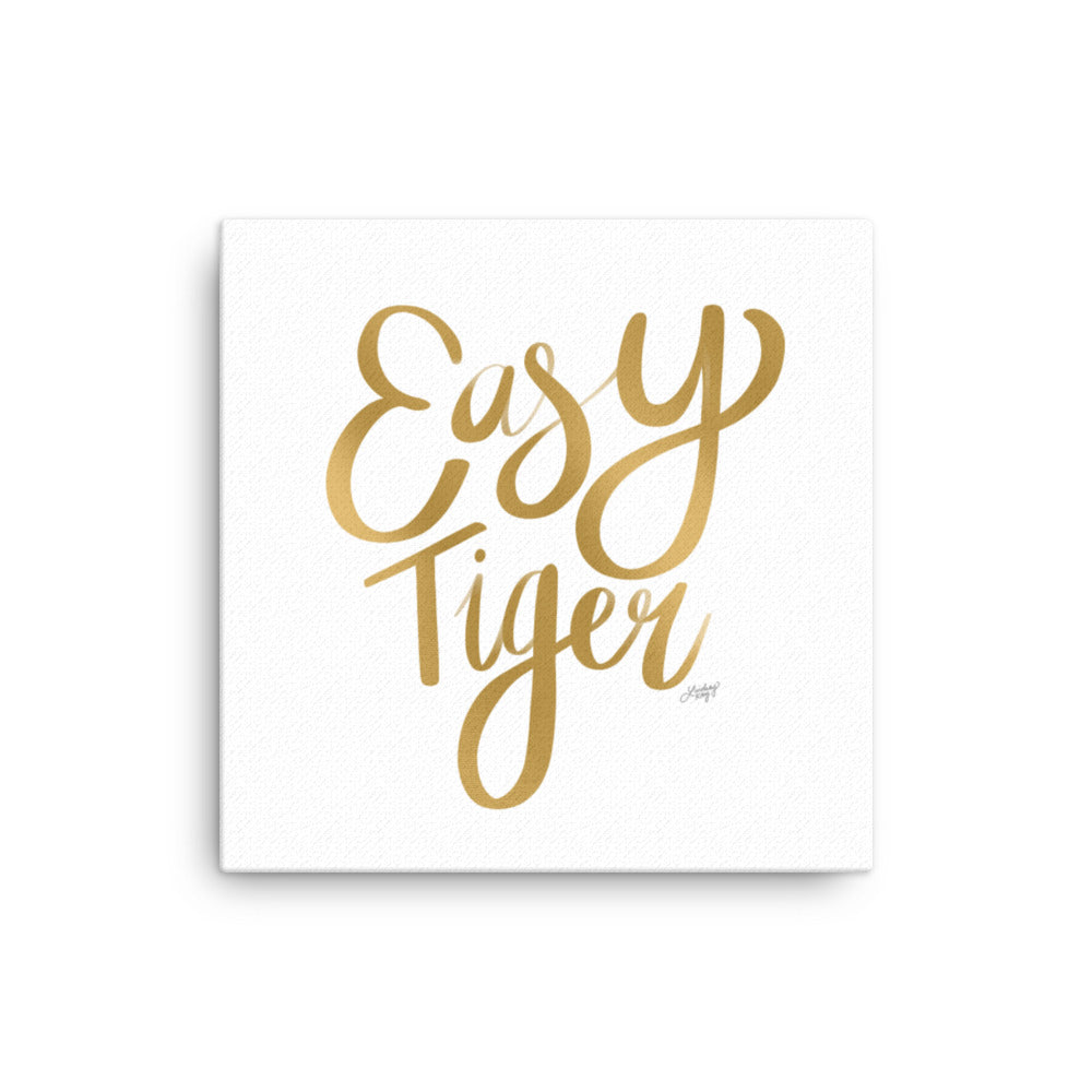 Easy Tiger - Canvas