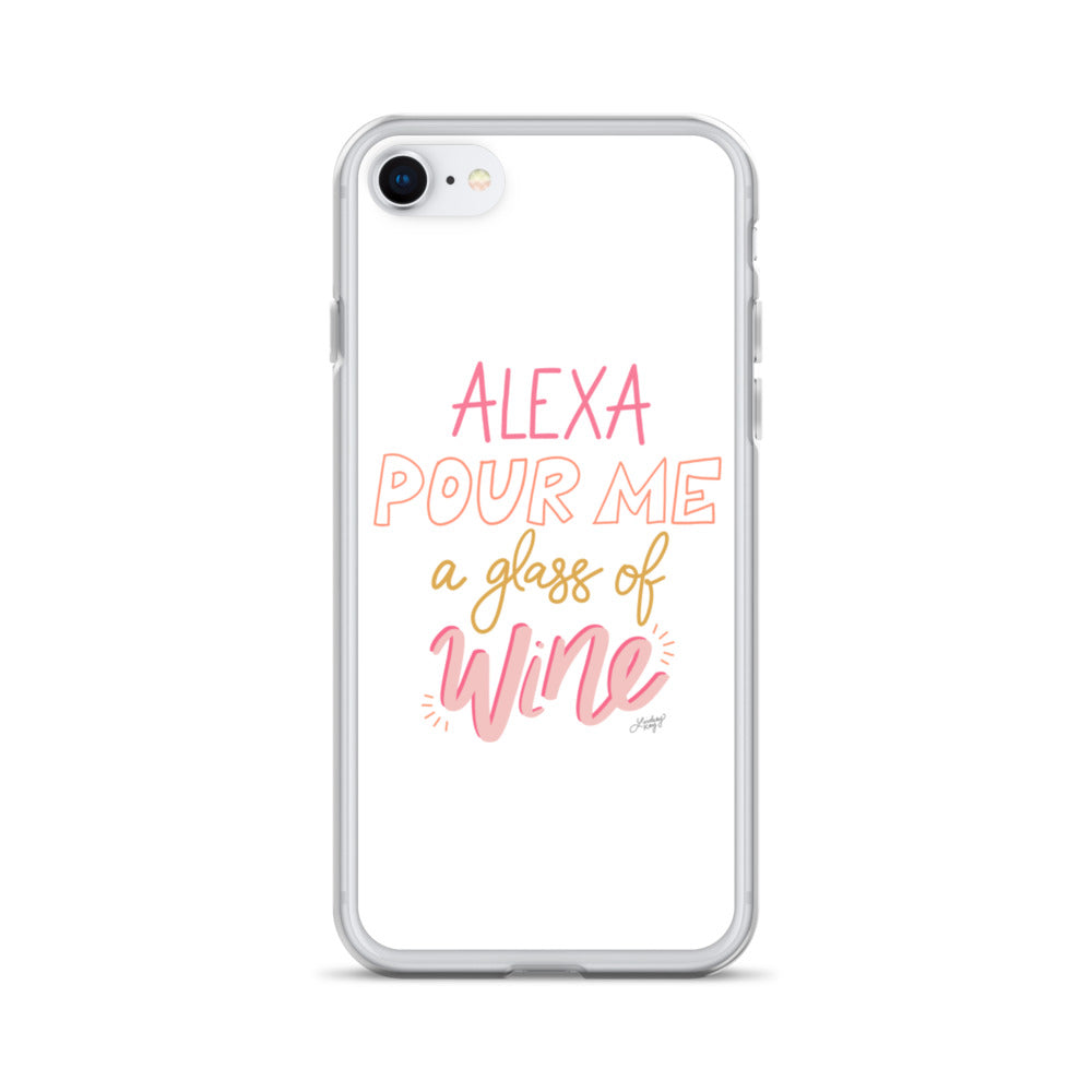 Alexa Pour Me a Glass of Wine - iPhone Case