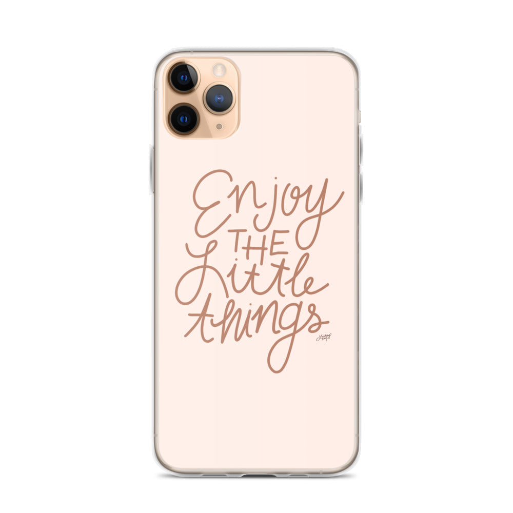 Enjoy the Little Things - iPhone Case