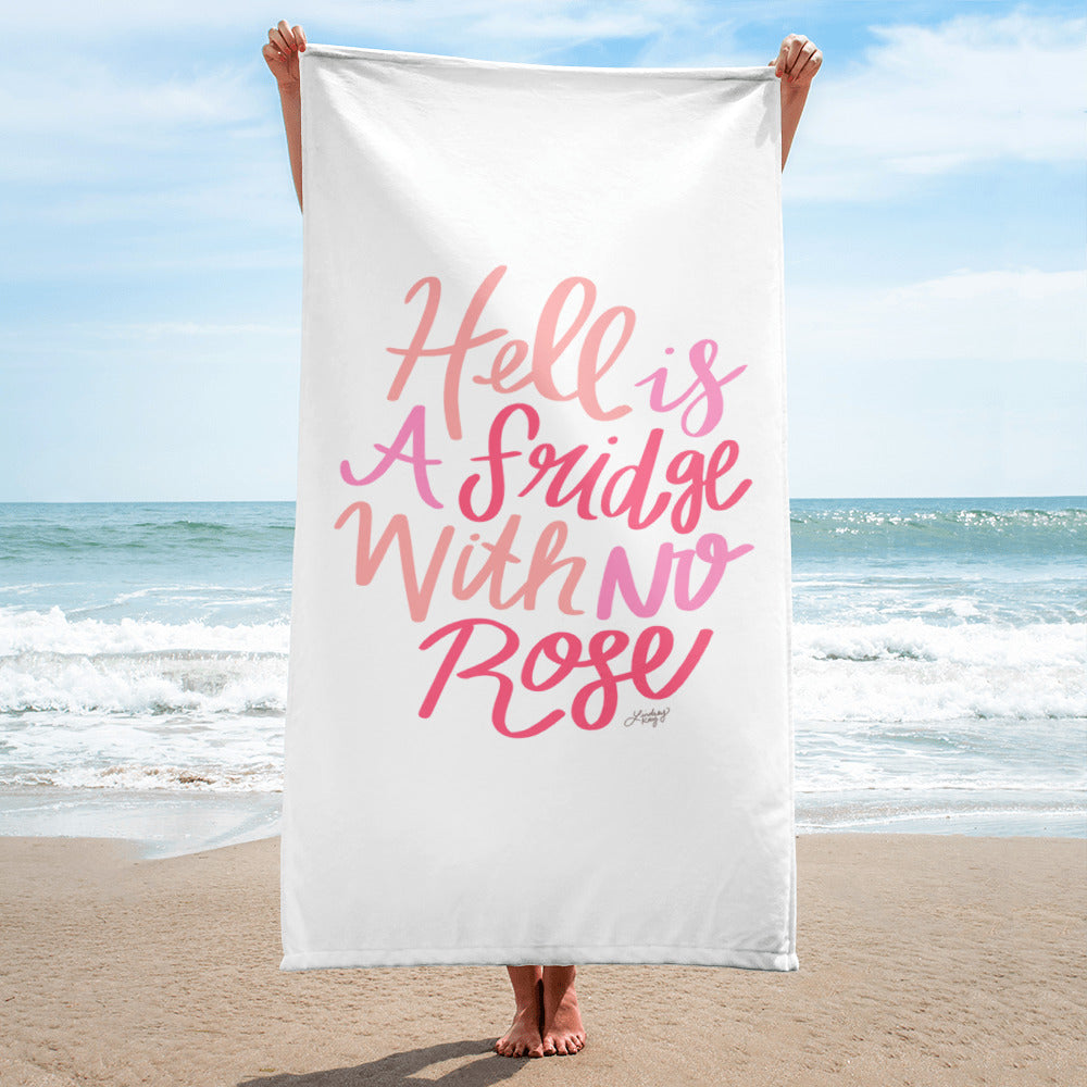 Hell is a Fridge With No Rose (White Background) - Beach Towel