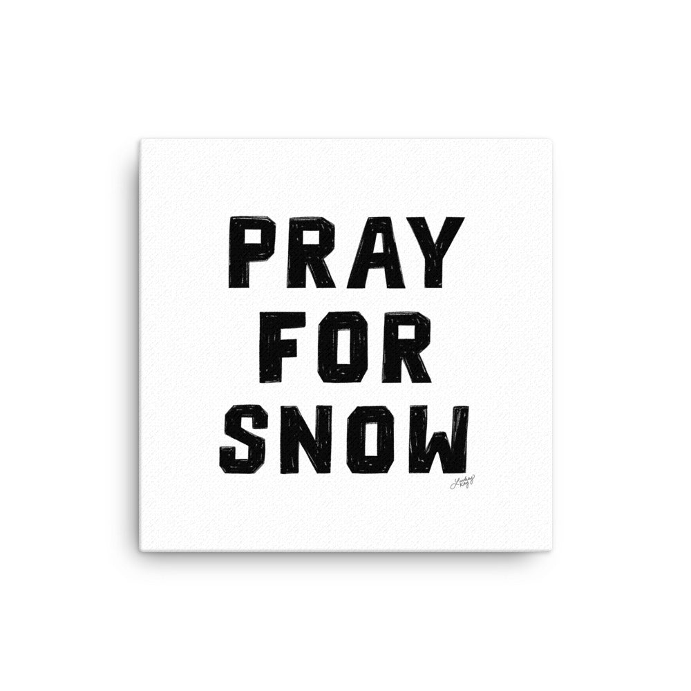 Pray For Snow - Canvas