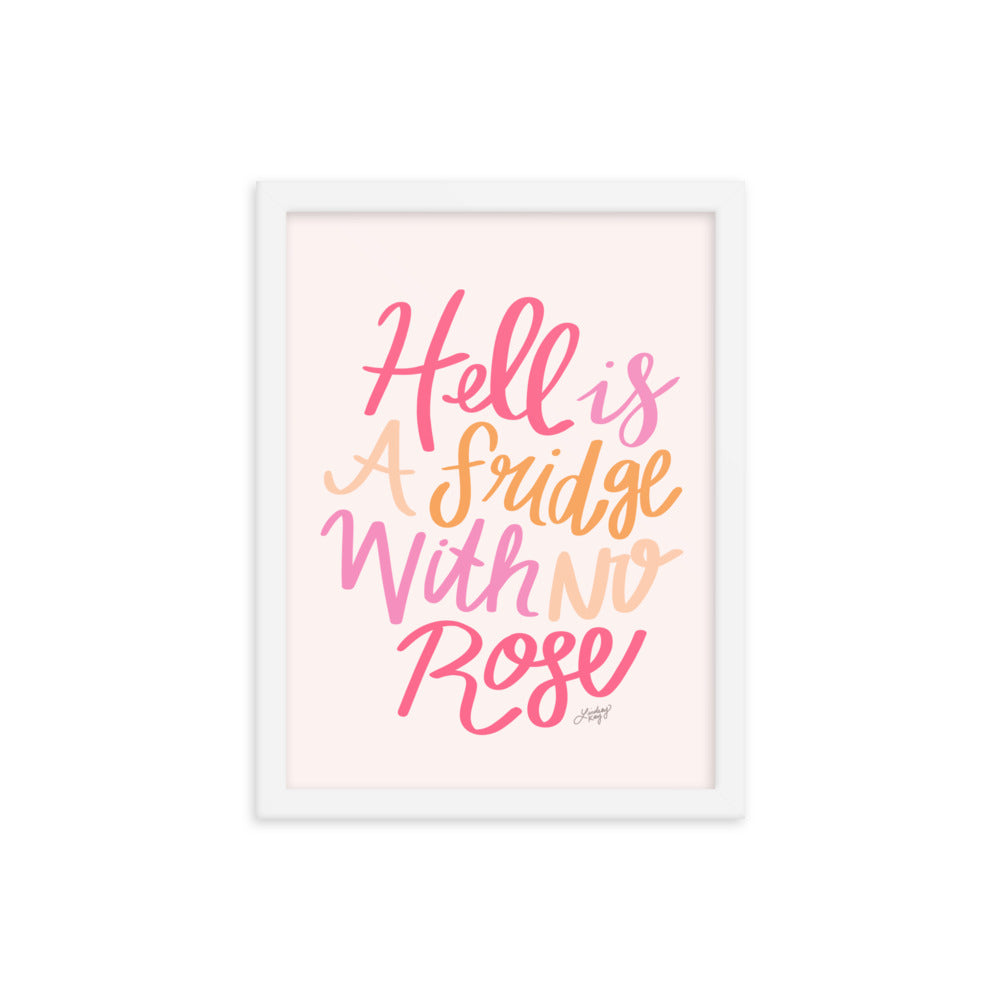 Hell is a Fridge With No Rose (Colorful Palette) - Framed Matte Print