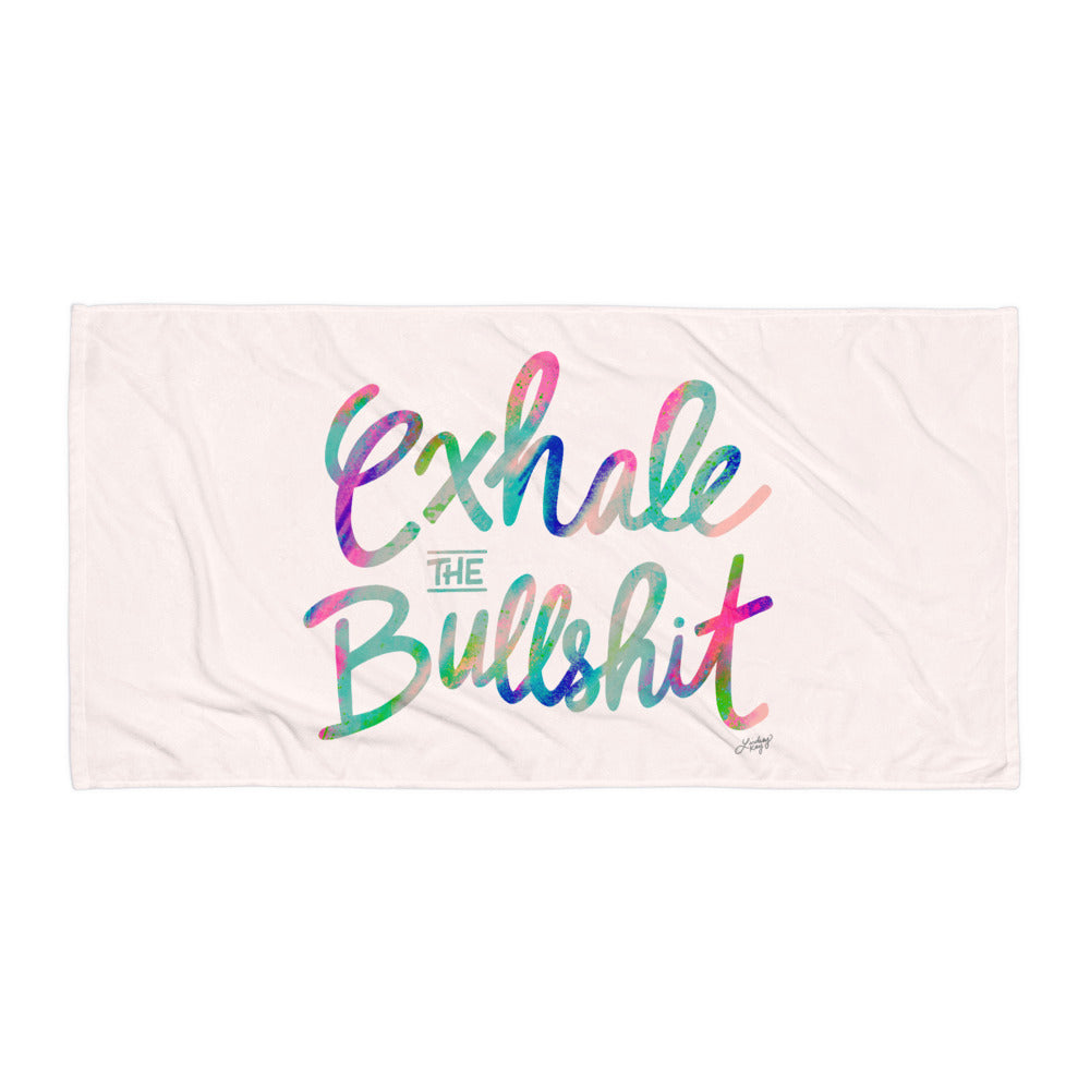 Exhale the Bullshit - Beach Towel