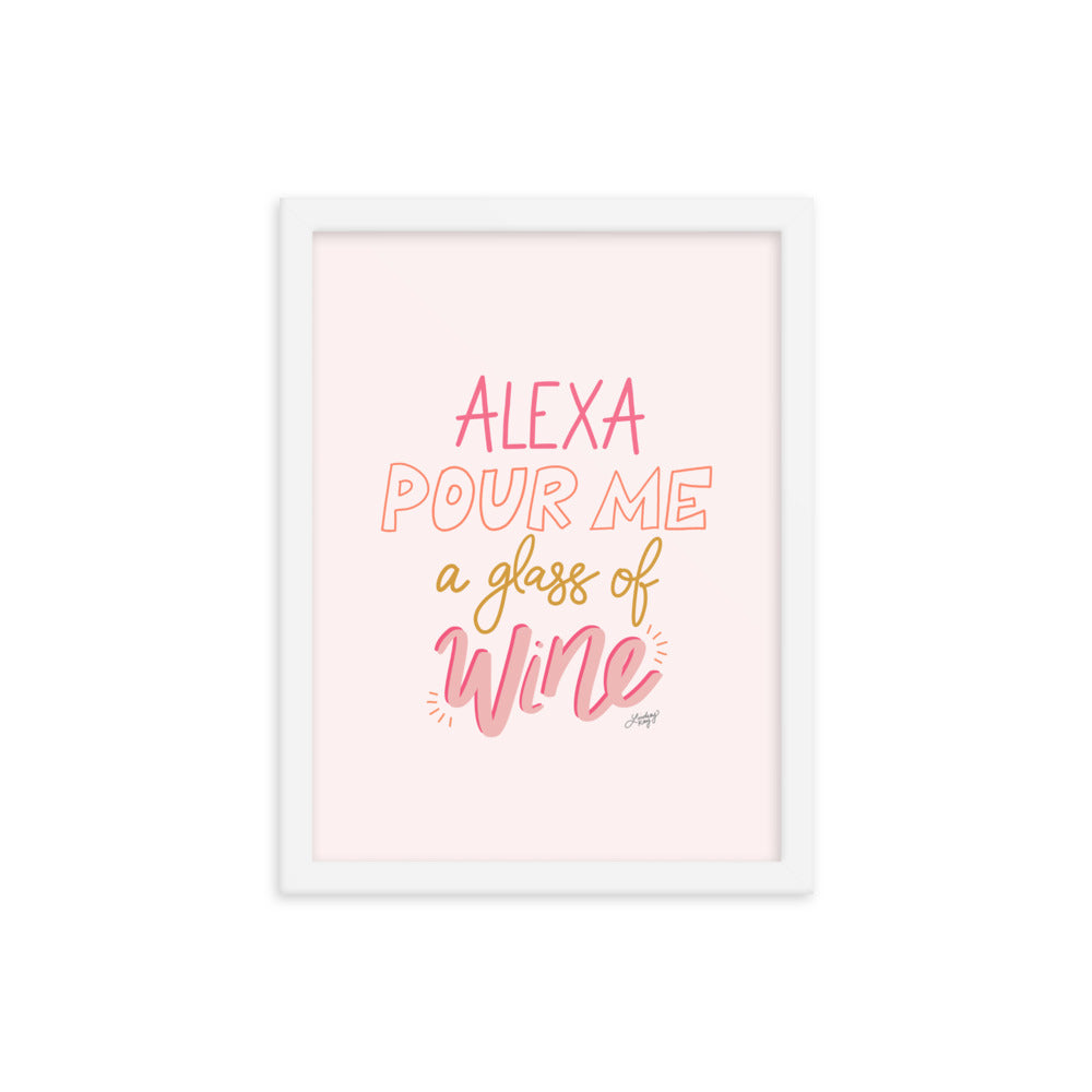 Alexa Pour Me a Glass of Wine - Framed Matte Print