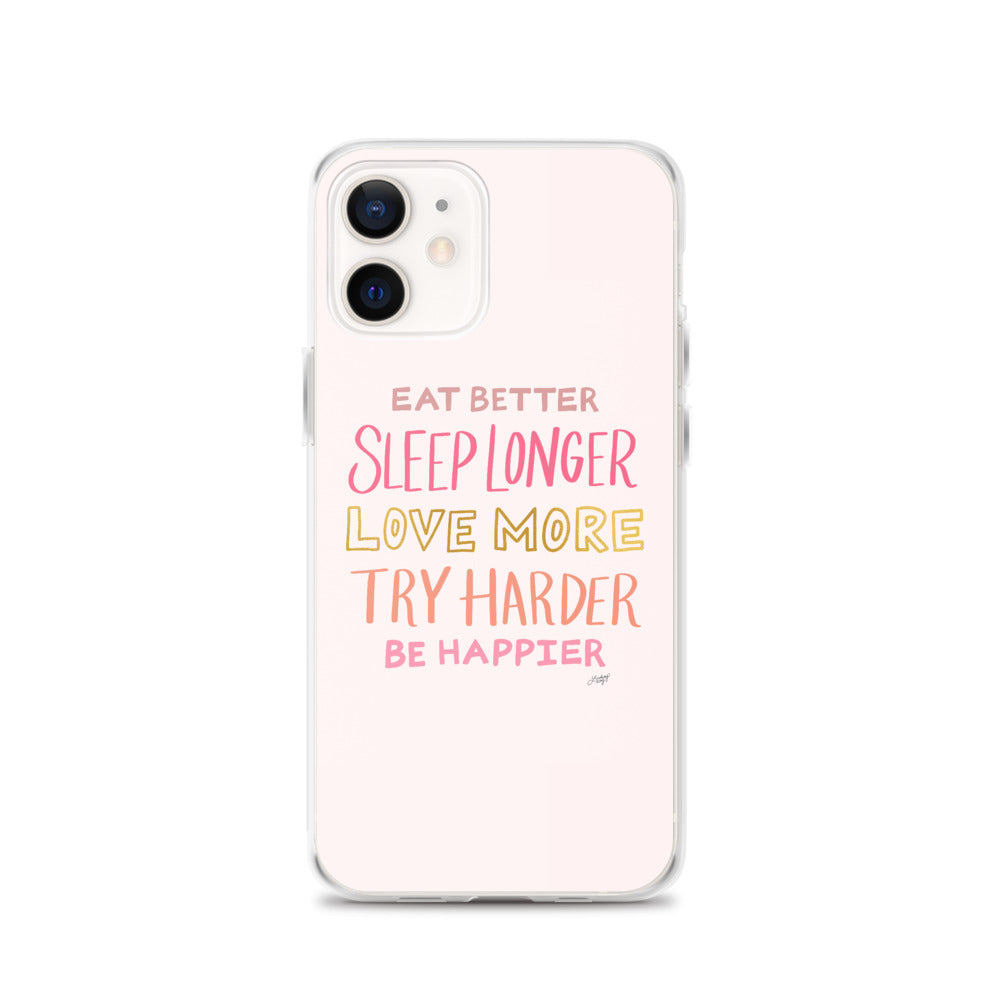 Eat Better, Love More, Be Happier (Pink Palette) - iPhone Case