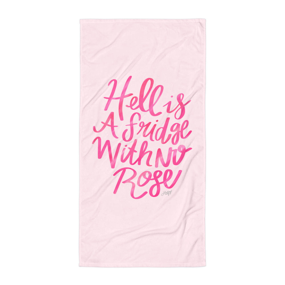 Hell is a Fridge With No Rose - Beach Towel