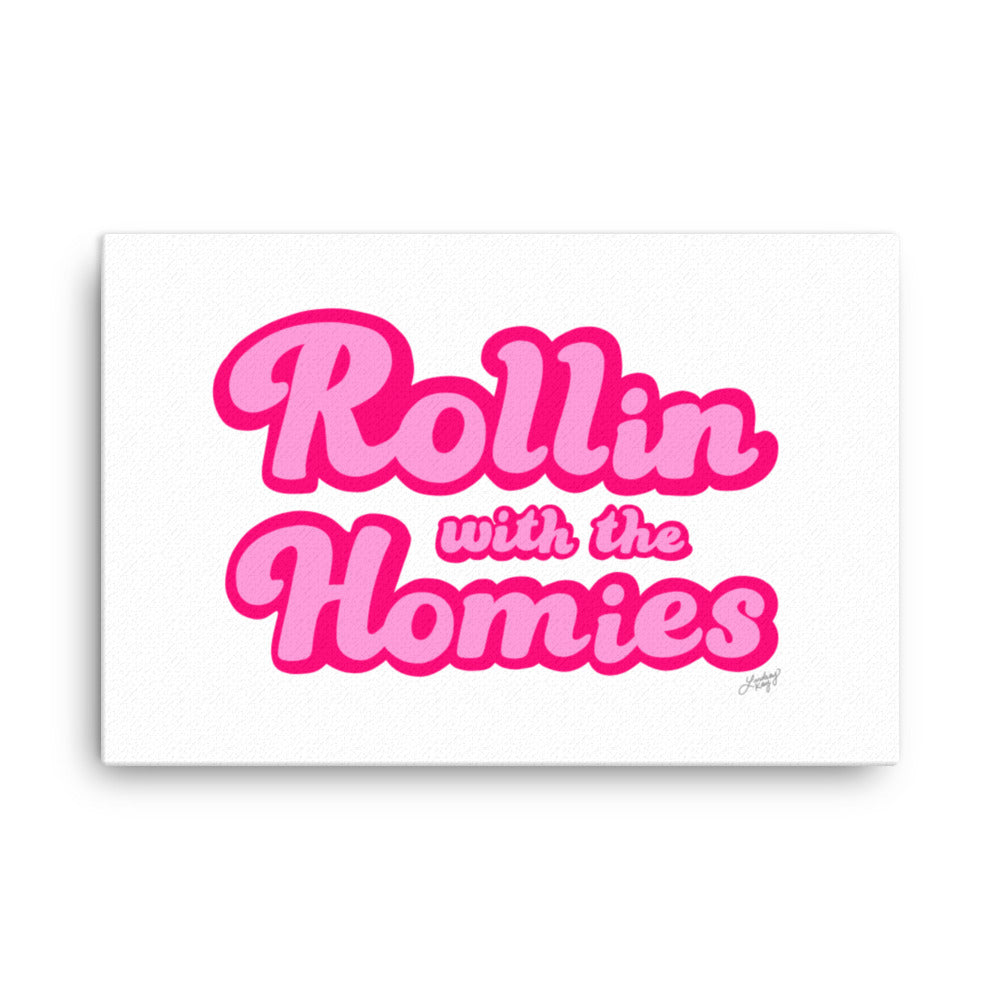 Rollin With the Homies - Canvas