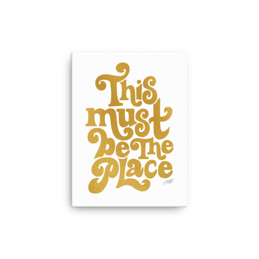 This Must Be The Place (Gold Palette) - Canvas