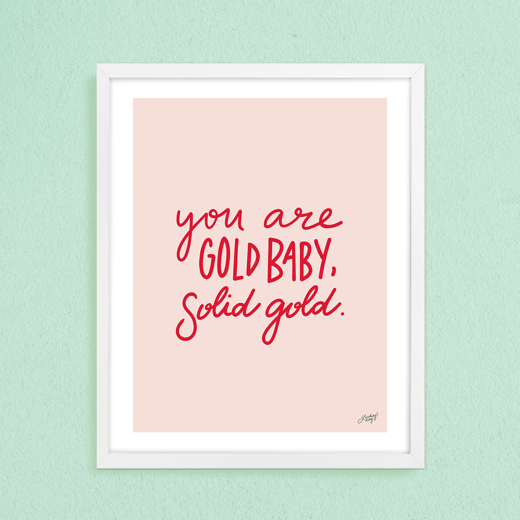 You Are Gold Baby Solid Gold - Art Print - Pink Version - Lindsey Kay Collective