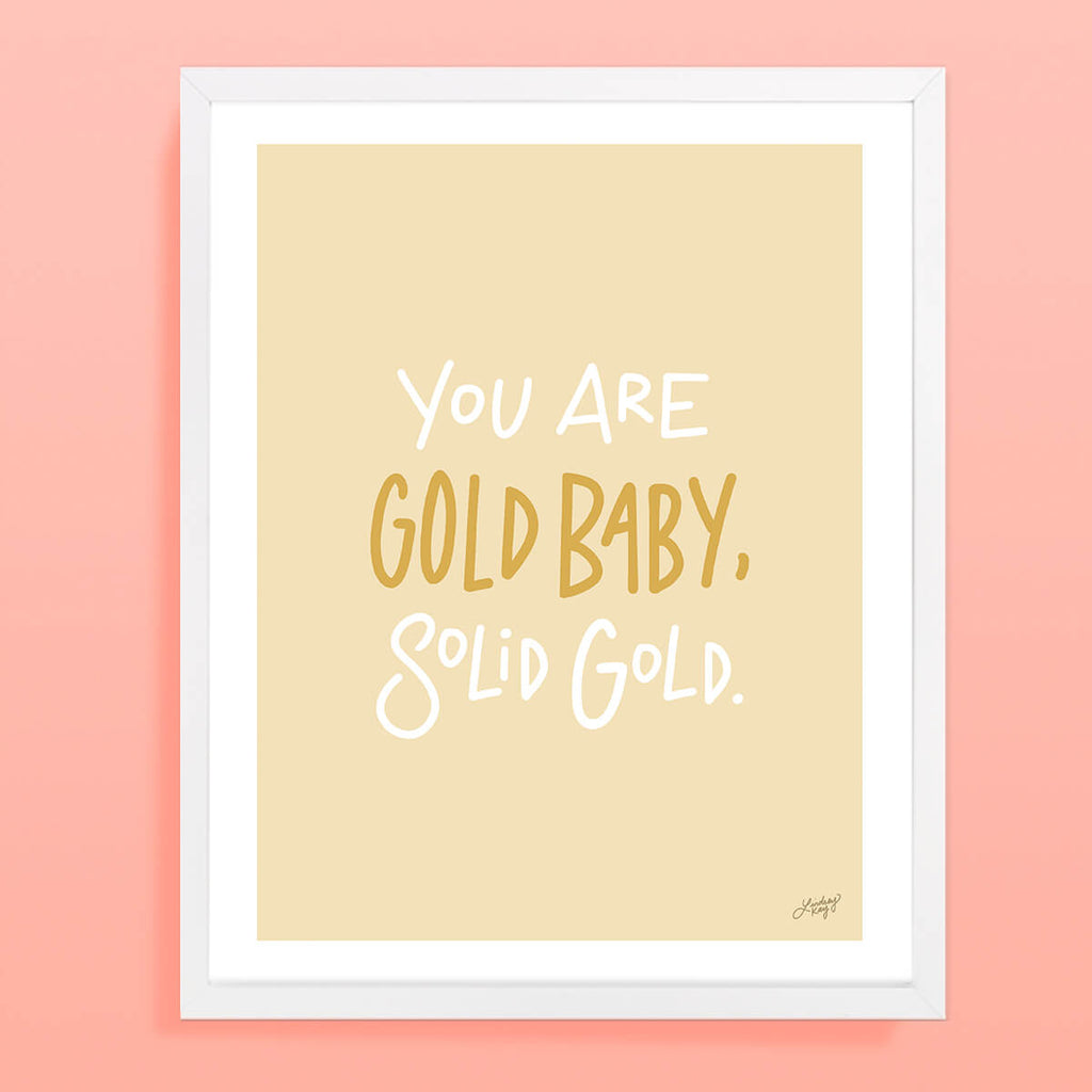 You Are Gold Baby Solid Gold - Art Print - Yellow Version