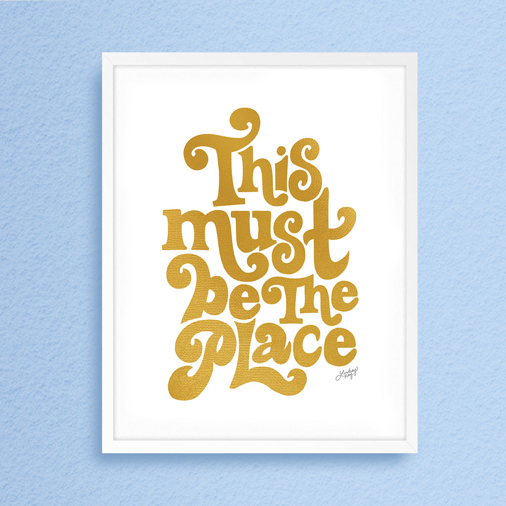 This Must Be The Place (Gold Palette) - Art Print