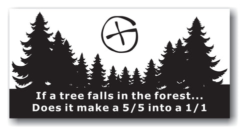 If a tree falls in the forest Car Sticker