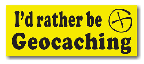 I'd rather be Geocaching Vehicle bumper sticker