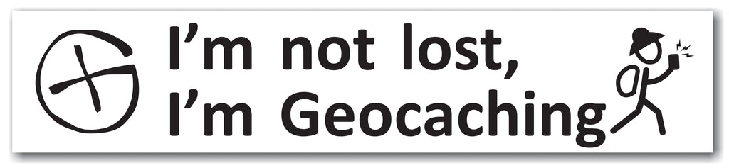Sticker I'm not lost, I'm Geocaching Car Bumper Sticker