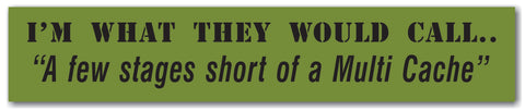 Sticker I'm what you would call a few stages short of a Multi Car Bumper Sticker