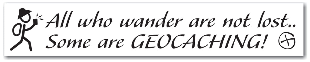 All who wander are not lost Car Bumper Sticker