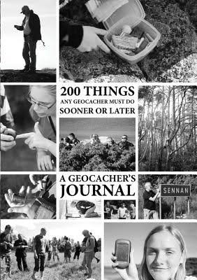 200 Things Any Geocacher Must Do Sooner or Later — A Geocacher's Journal