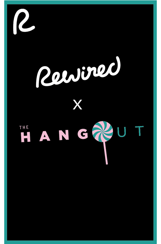 Rewired x The Hangout