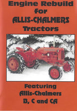 Load image into Gallery viewer, Allis Chalmers B, C, CA Engine Rebuild