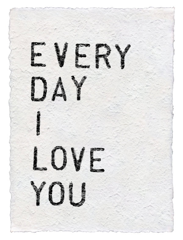 Handmade Paper Print, Every Day I Love You