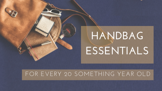 Handbag Essentials: For Every 20-something Year Old