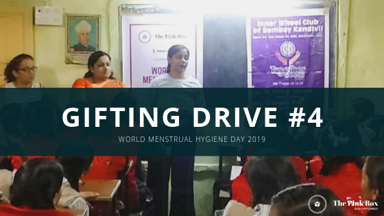 Gifting Drive IV - World Menstrual Hygiene Day 2019