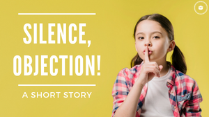Silence, Objection! : A Short Story