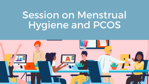 Menstrual Hygiene and PCOS - Session 1