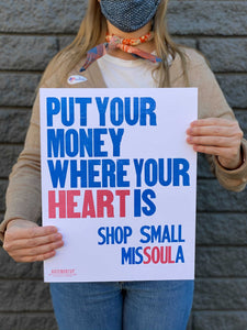 Put Your Money Where Your Heart Is - Shop Small Missoula Poster