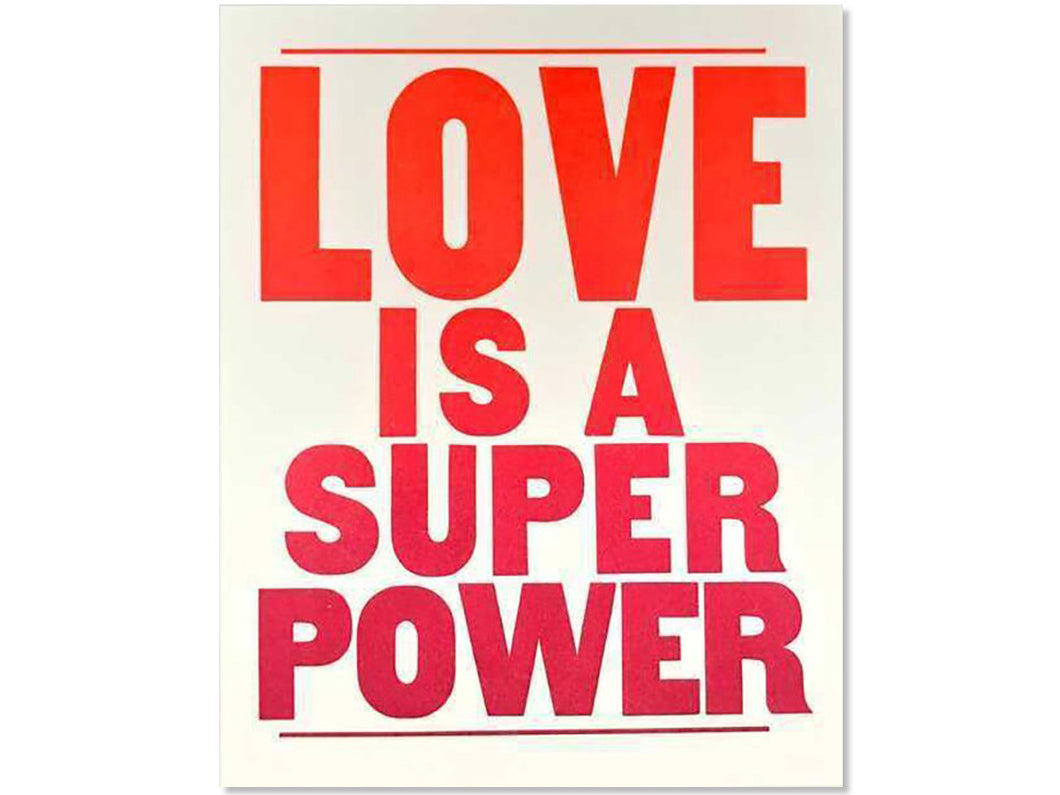 Love is a Super Power, Letterpress Poster