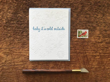 Baby It's Cold Greeting Card