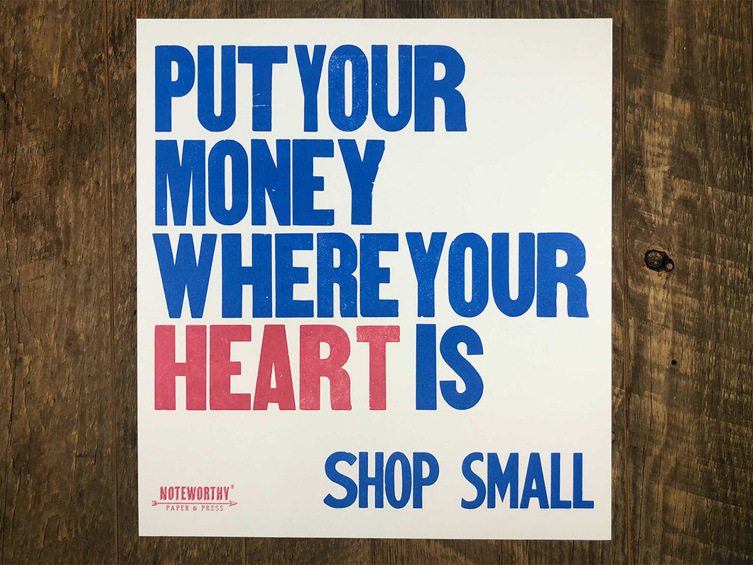 Put Your Money Where Your Heart Is - Shop Small Poster