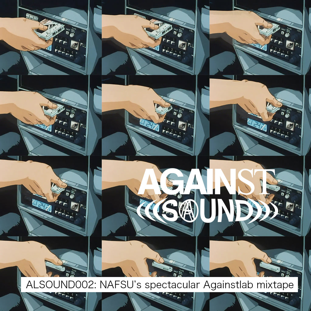 AGAINST SOUND 002
