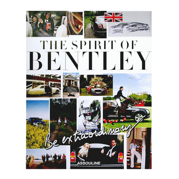 The Spirit of Bentley Book by Assouline