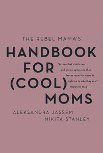 Handbook for Cool Moms by Rebel Mama's by Harper Collins